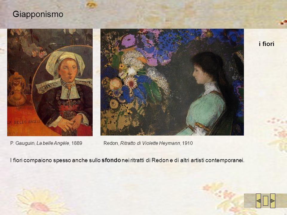 Giapponismo i fiori. P. Gauguin, La belle Angèle, 1889. Redon, Ritratto di Violette Heymann, 1910.