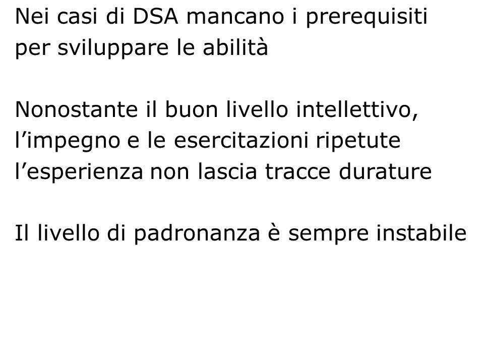 Nei casi di DSA mancano i prerequisiti