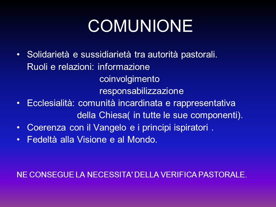 COMUNIONE Solidarietà e sussidiarietà tra autorità pastorali.