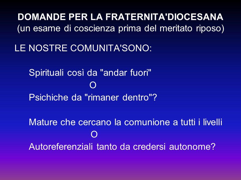 DOMANDE PER LA FRATERNITA DIOCESANA (un esame di coscienza prima del meritato riposo)