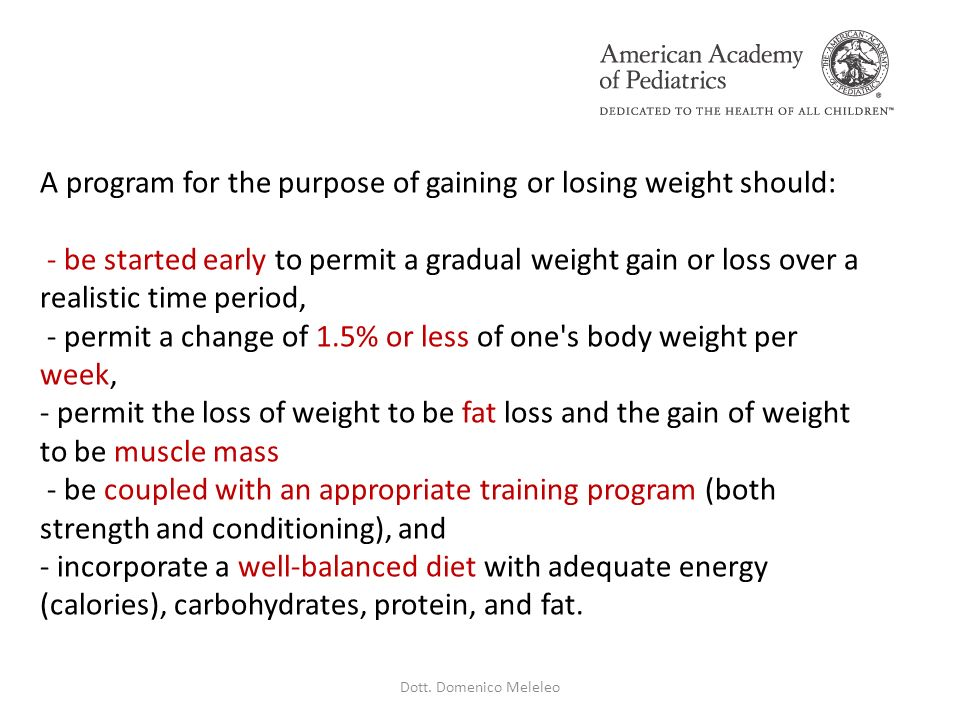 A program for the purpose of gaining or losing weight should: