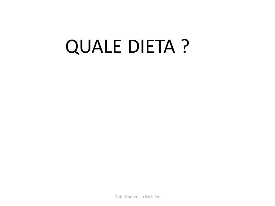 QUALE DIETA Dott. Domenico Meleleo