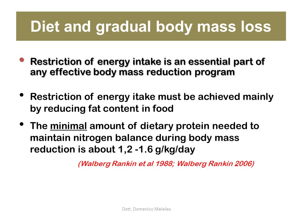 Diet and gradual body mass loss