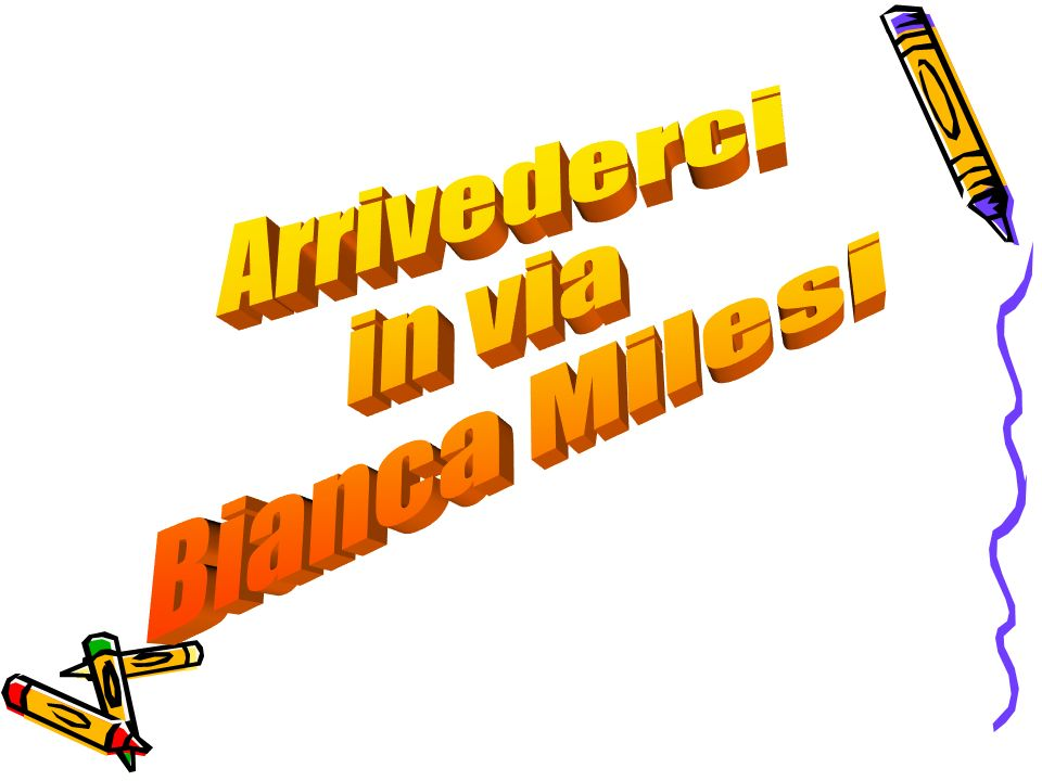 Arrivederci in via Bianca Milesi