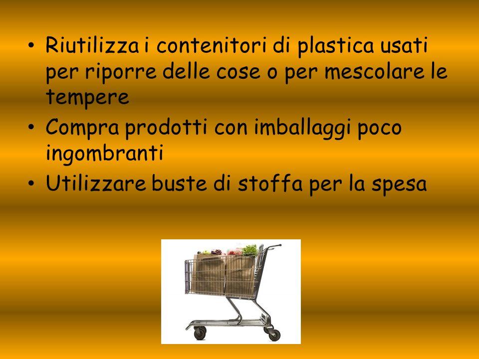 Riutilizza i contenitori di plastica usati per riporre delle cose o per mescolare le tempere