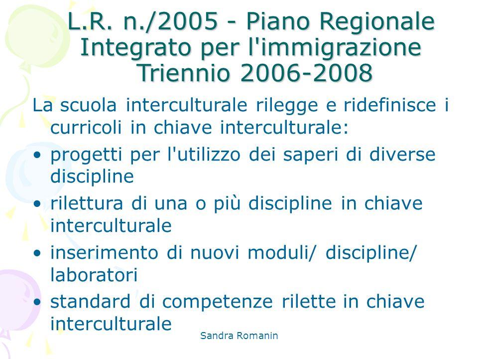 L.R. n./2005 - Piano Regionale Integrato per l immigrazione Triennio 2006-2008