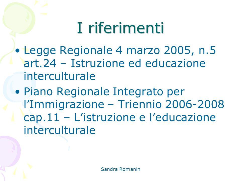 I riferimenti Legge Regionale 4 marzo 2005, n.5 art.24 – Istruzione ed educazione interculturale.