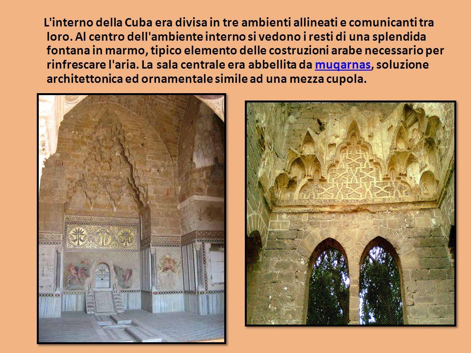 L interno della Cuba era divisa in tre ambienti allineati e comunicanti tra loro.