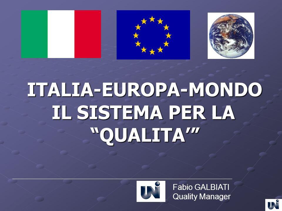 ITALIA-EUROPA-MONDO IL SISTEMA PER LA QUALITA' Fabio GALBIATI