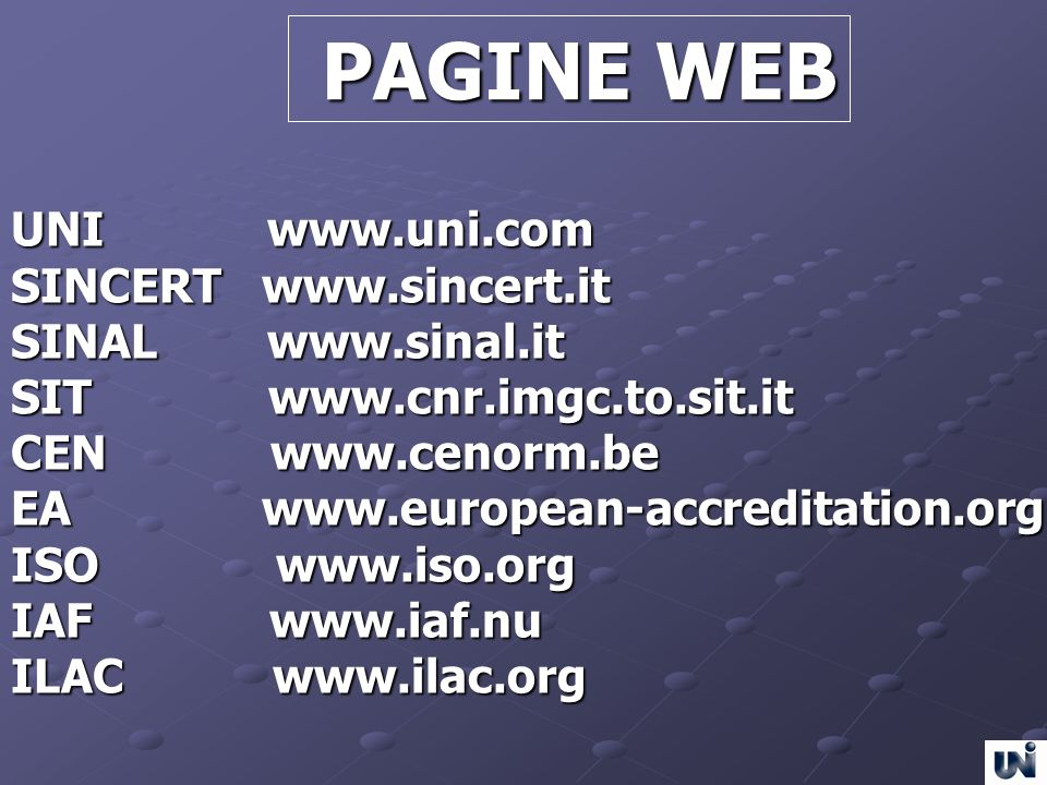 PAGINE WEB UNI www.uni.com SINCERT www.sincert.it SINAL www.sinal.it