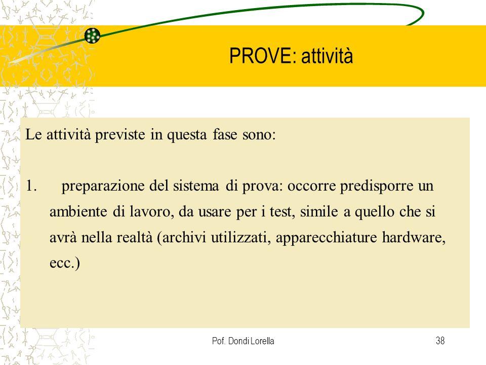 PROVE: attività Le attività previste in questa fase sono: