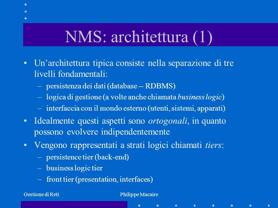 NMS: architettura (1) Un'architettura tipica consiste nella separazione di tre livelli fondamentali: