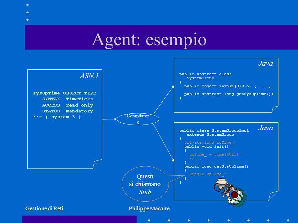Agent: esempio Java ASN.1 Java Questi si chiamano Stub