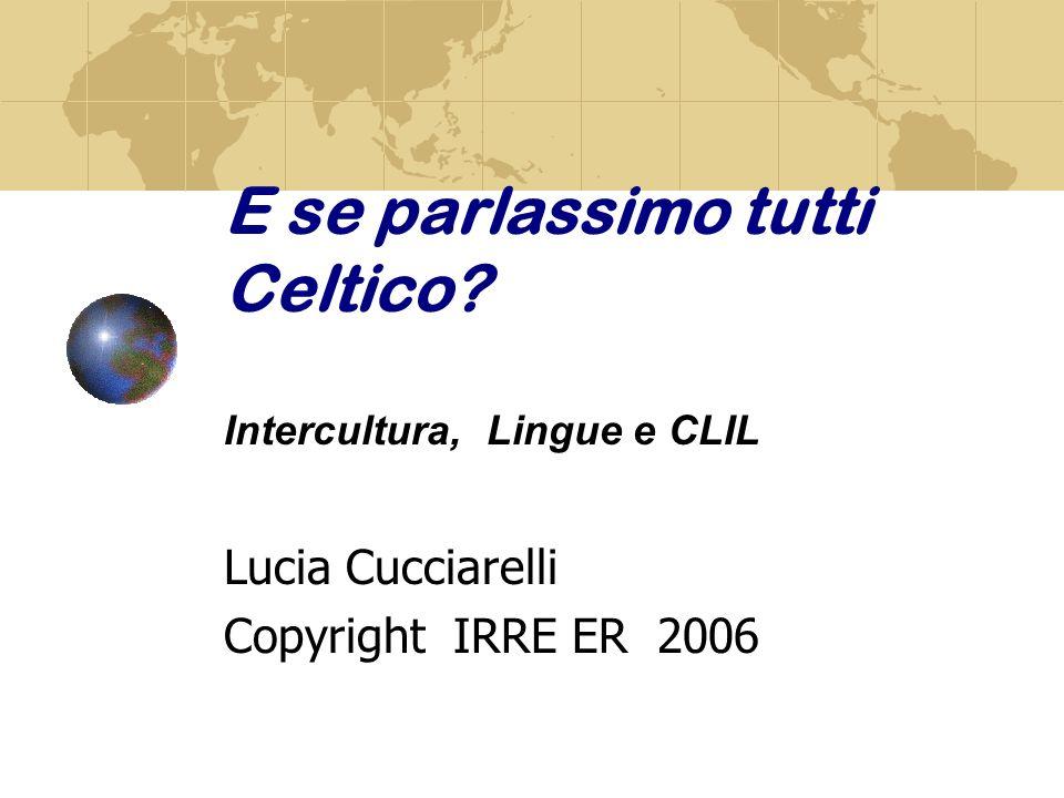 E se parlassimo tutti Celtico Intercultura, Lingue e CLIL