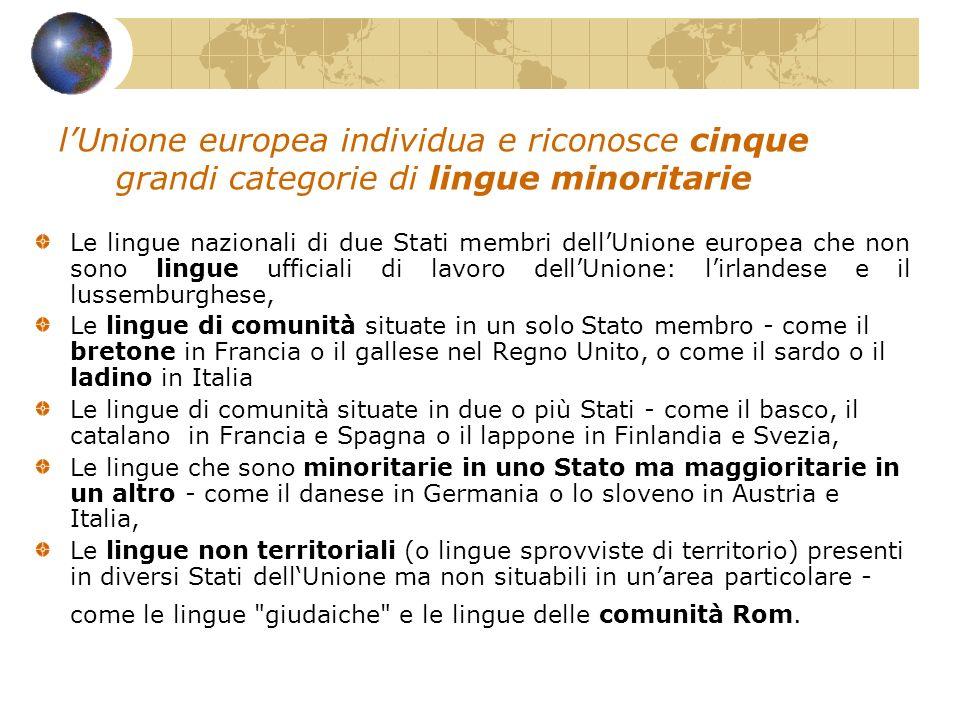 l'Unione europea individua e riconosce cinque grandi categorie di lingue minoritarie