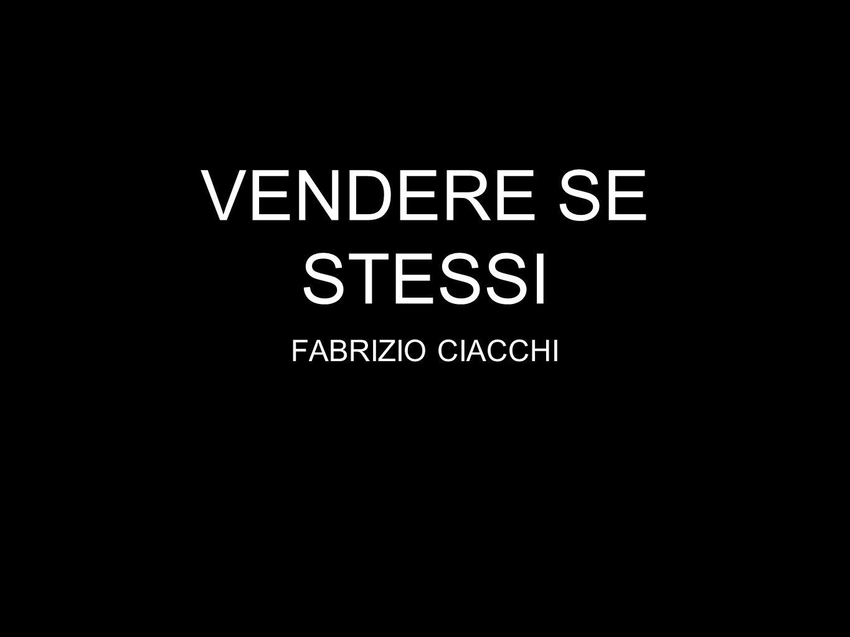 VENDERE SE STESSI FABRIZIO CIACCHI