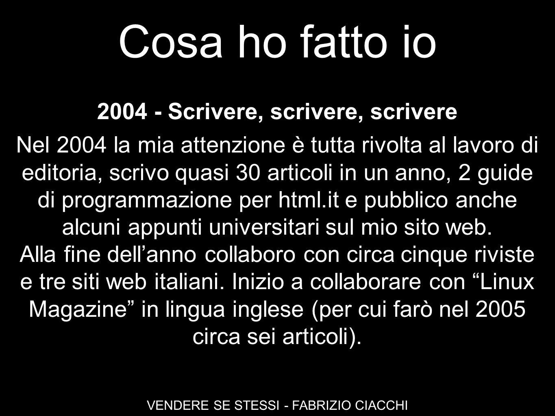 2004 - Scrivere, scrivere, scrivere