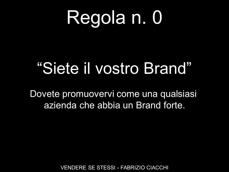 Regola n. 0 Siete il vostro Brand