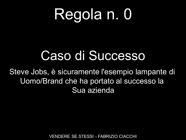 Regola n. 0 Caso di Successo