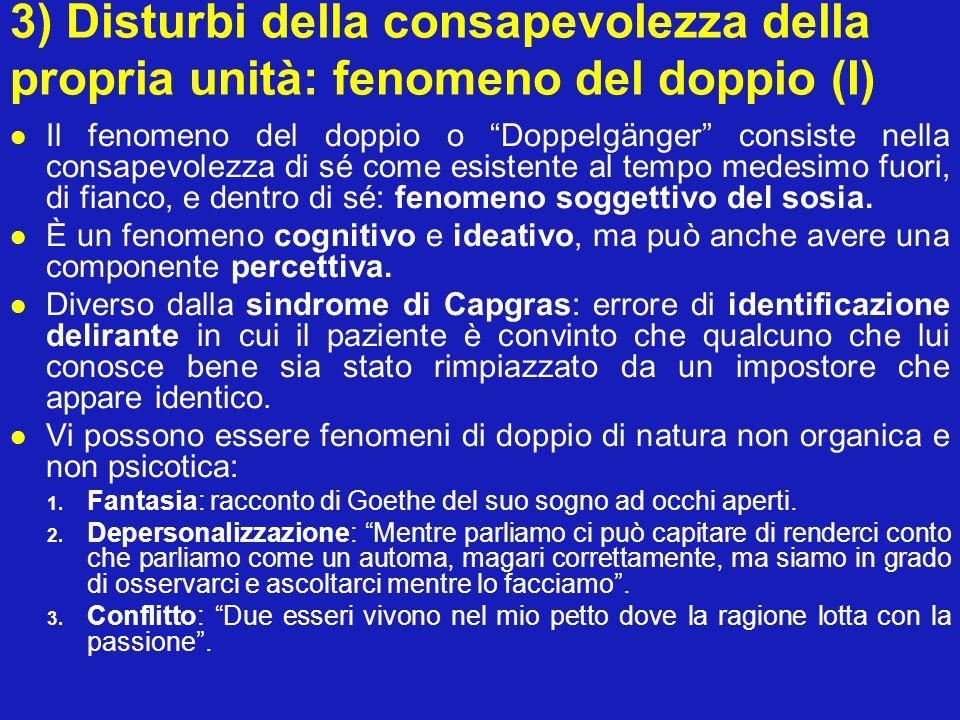 3) Disturbi della consapevolezza della propria unità: fenomeno del doppio (I)
