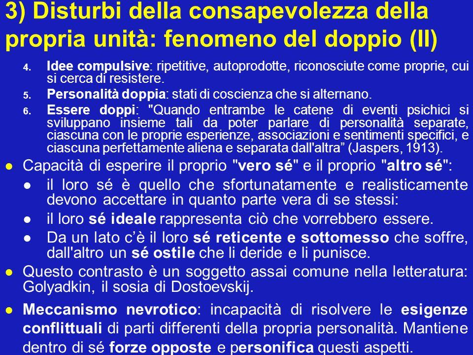 3) Disturbi della consapevolezza della propria unità: fenomeno del doppio (II)