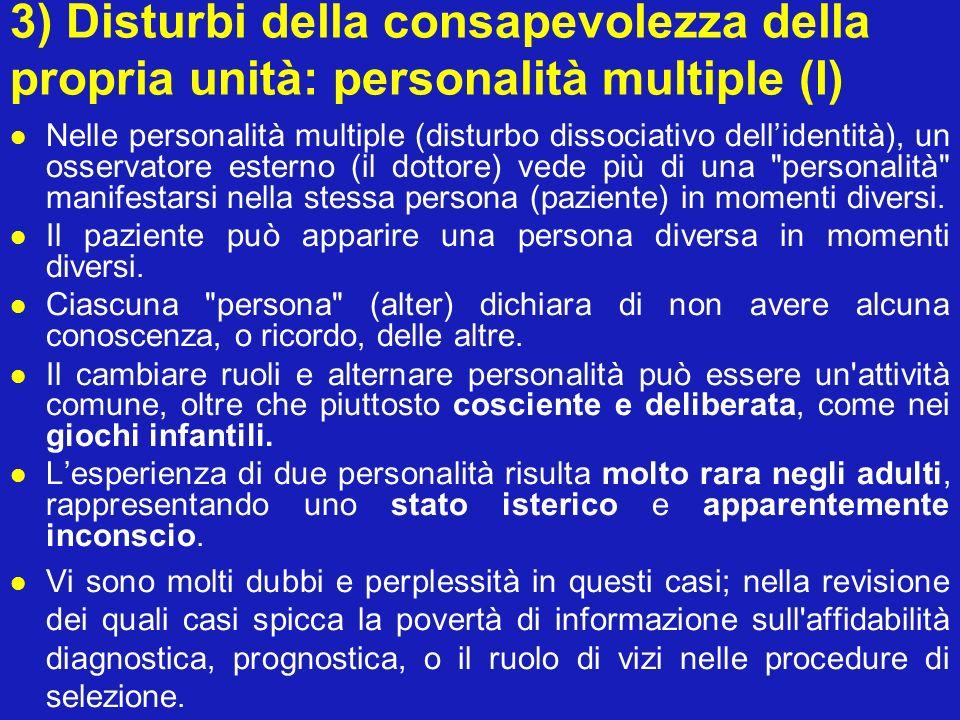 3) Disturbi della consapevolezza della propria unità: personalità multiple (I)