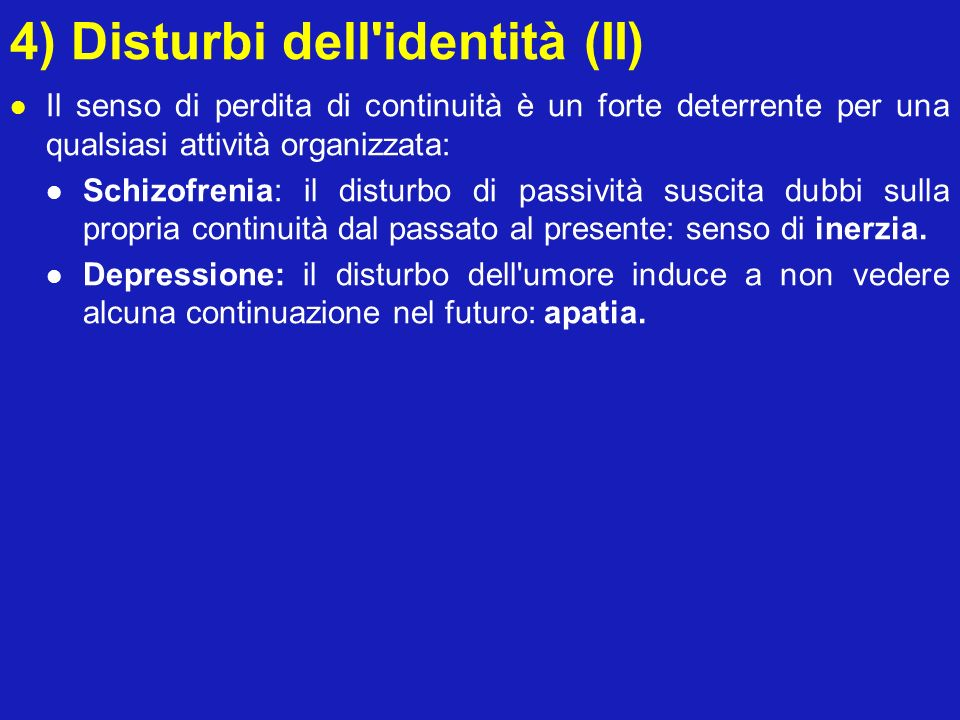 4) Disturbi dell identità (II)