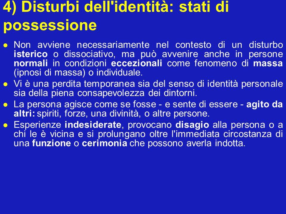 4) Disturbi dell identità: stati di possessione