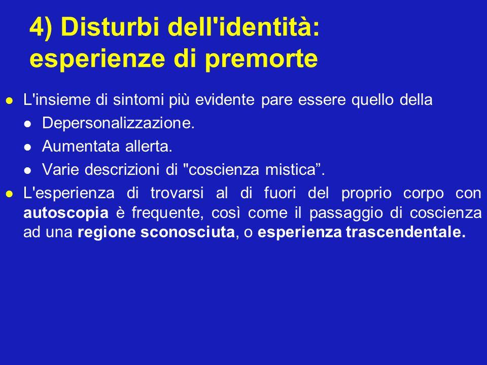 4) Disturbi dell identità: esperienze di premorte