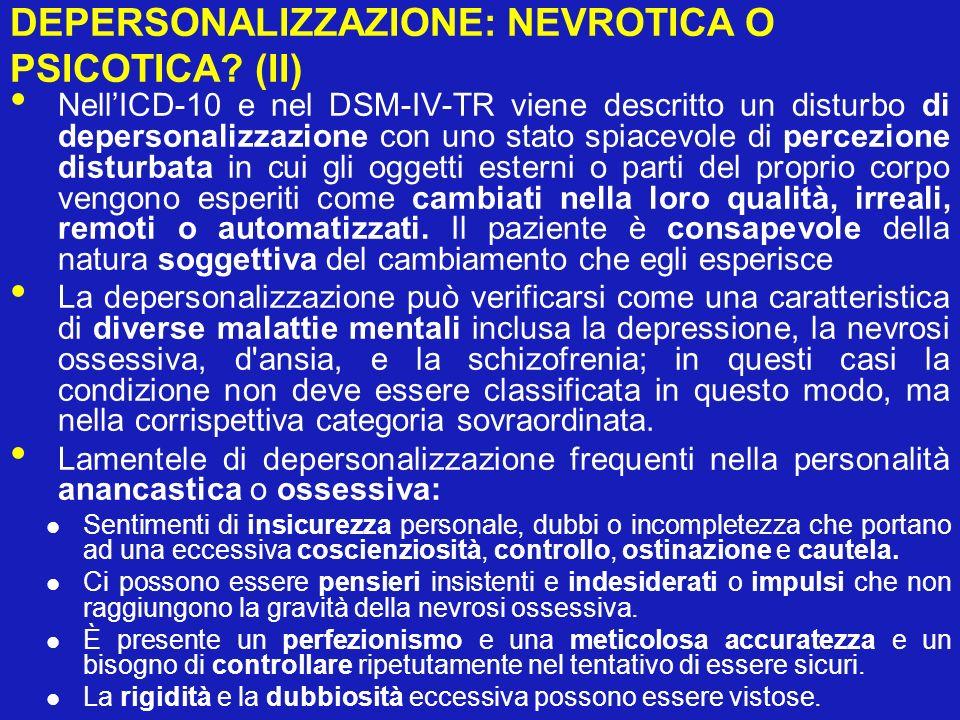 DEPERSONALIZZAZIONE: NEVROTICA O PSICOTICA (II)