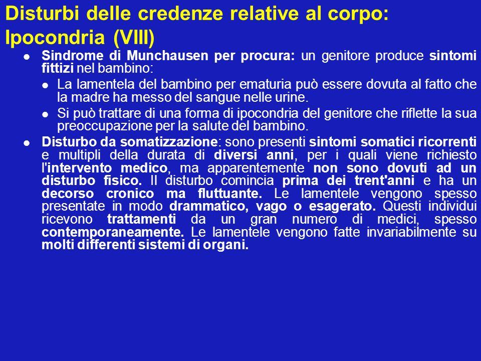 Disturbi delle credenze relative al corpo: Ipocondria (VIII)