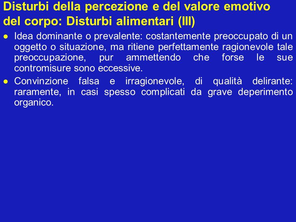 Disturbi della percezione e del valore emotivo del corpo: Disturbi alimentari (III)