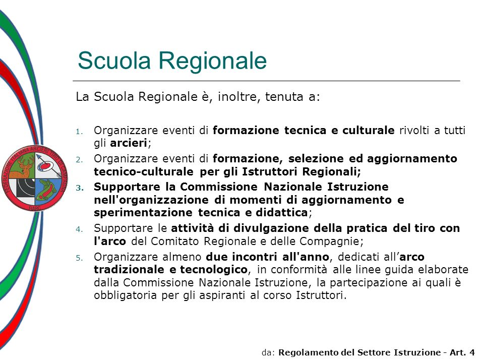 Scuola Regionale La Scuola Regionale è, inoltre, tenuta a: