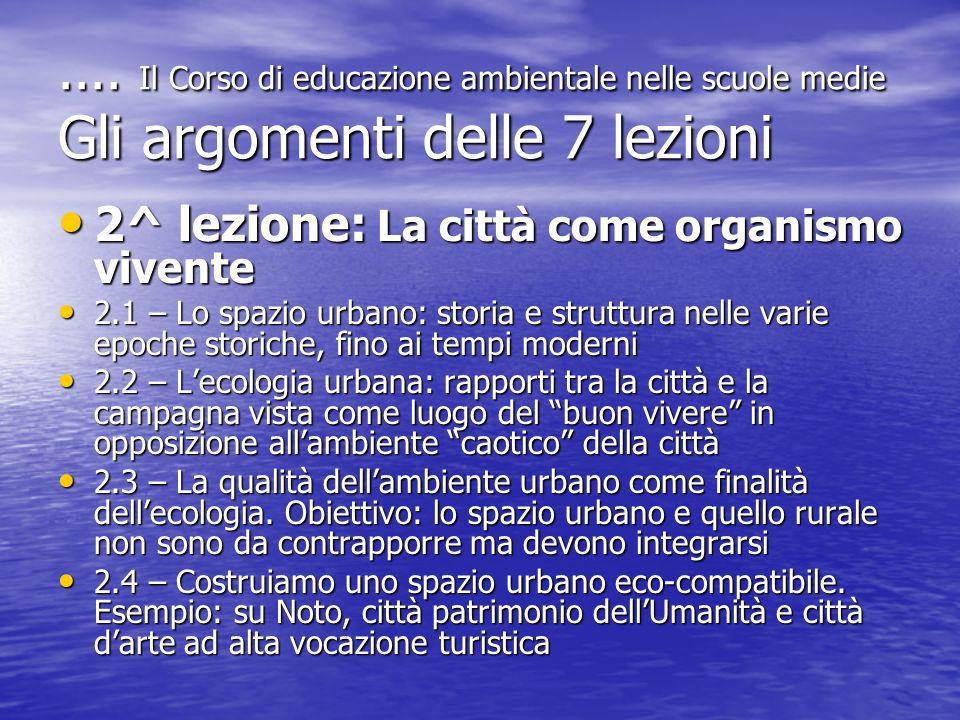 .... Il Corso di educazione ambientale nelle scuole medie Gli argomenti delle 7 lezioni