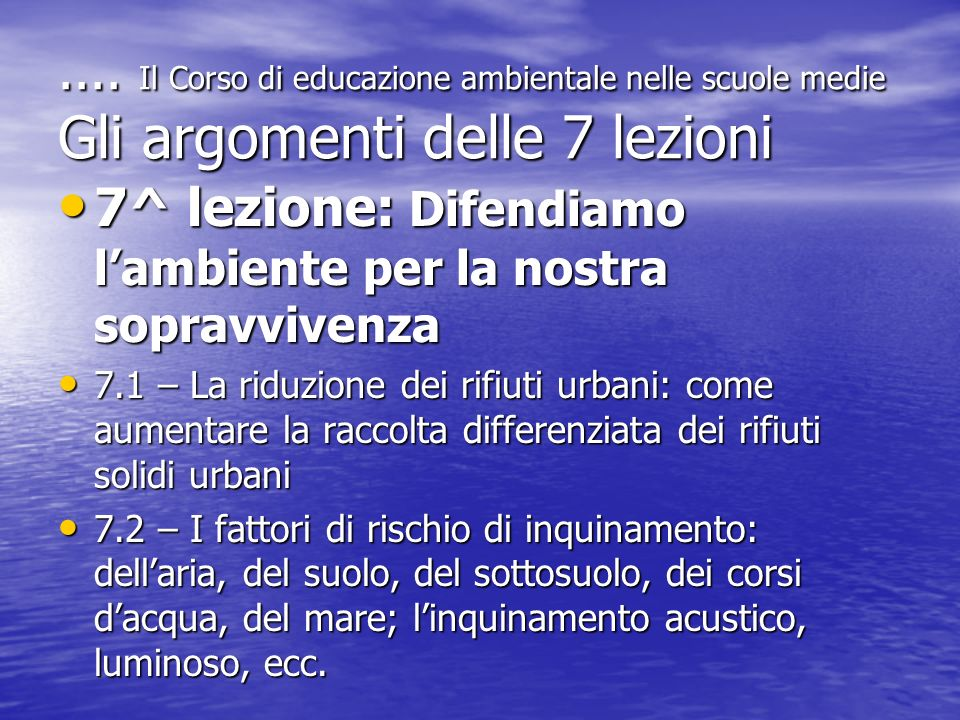 7^ lezione: Difendiamo l'ambiente per la nostra sopravvivenza