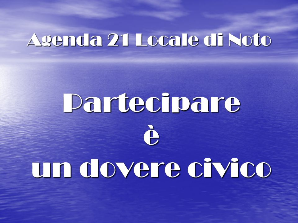 Agenda 21 Locale di Noto Partecipare è un dovere civico