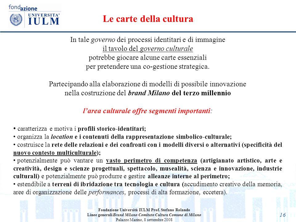 Le carte della cultura In tale governo dei processi identitari e di immagine. il tavolo del governo culturale.