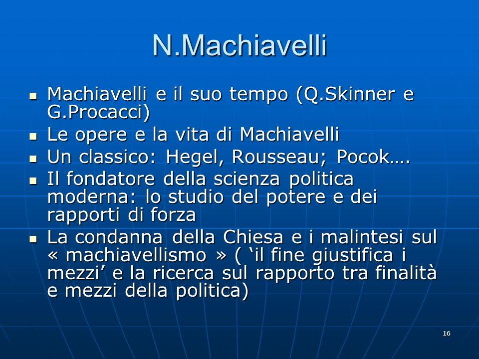 N.Machiavelli Machiavelli e il suo tempo (Q.Skinner e G.Procacci)