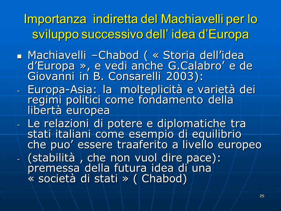 Importanza indiretta del Machiavelli per lo sviluppo successivo dell' idea d'Europa
