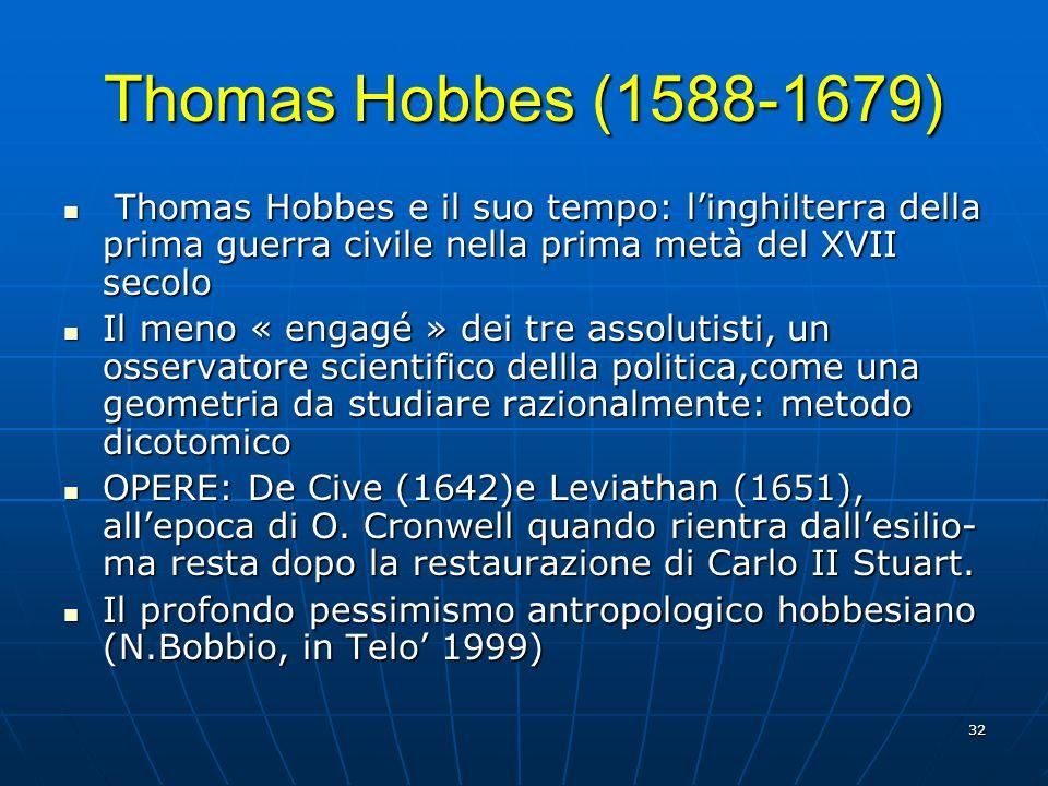 Thomas Hobbes (1588-1679) Thomas Hobbes e il suo tempo: l'inghilterra della prima guerra civile nella prima metà del XVII secolo.