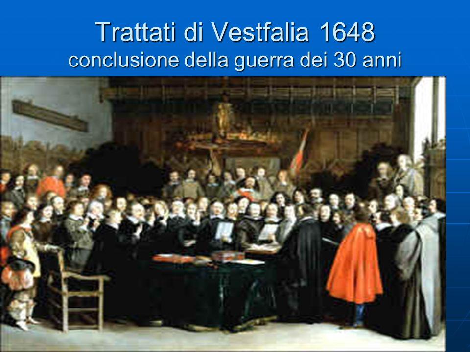 Trattati di Vestfalia 1648 conclusione della guerra dei 30 anni