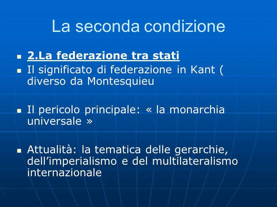 La seconda condizione 2.La federazione tra stati