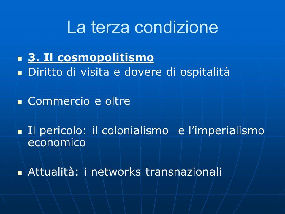 La terza condizione 3. Il cosmopolitismo