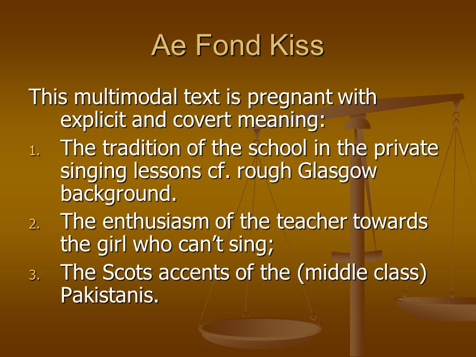 Ae Fond Kiss This multimodal text is pregnant with explicit and covert meaning: