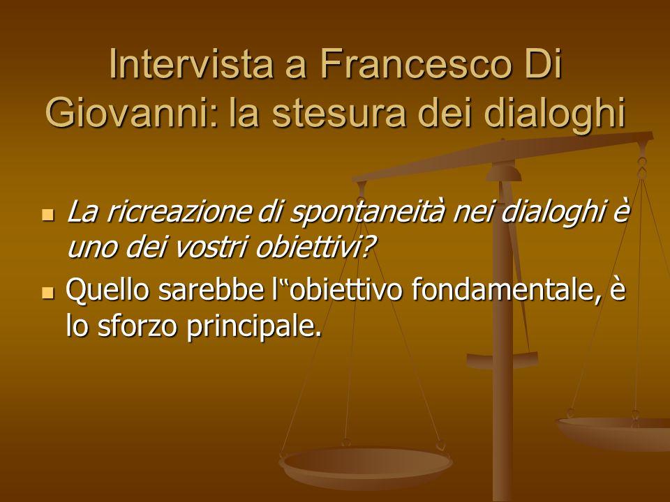 Intervista a Francesco Di Giovanni: la stesura dei dialoghi