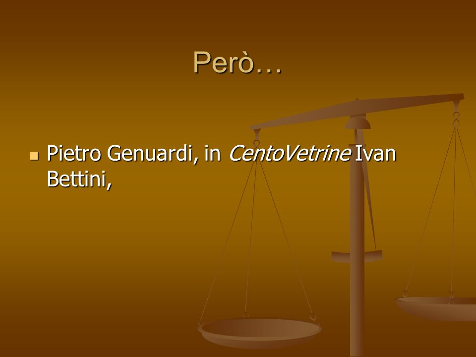 Però… Pietro Genuardi, in CentoVetrine Ivan Bettini,