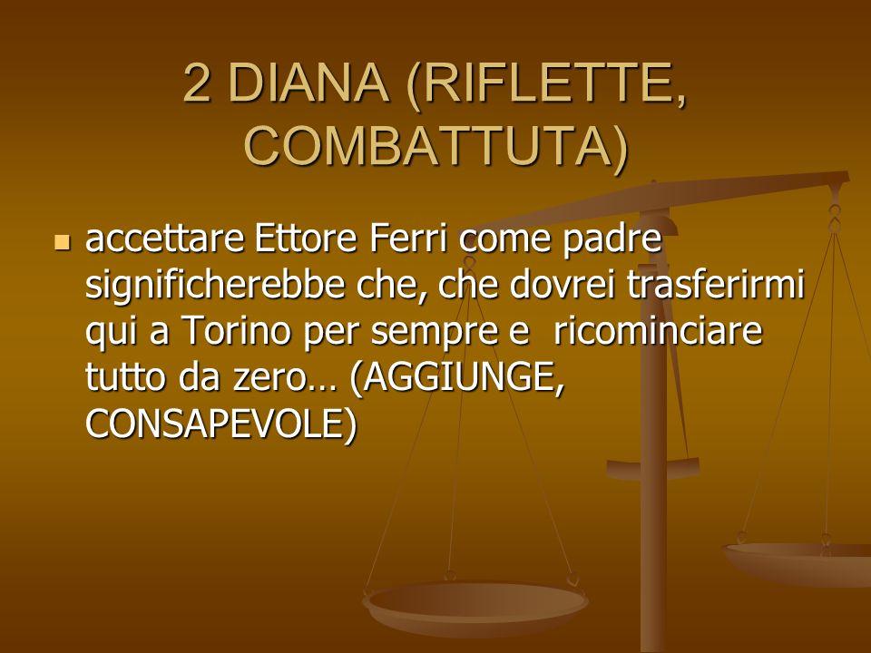 2 DIANA (RIFLETTE, COMBATTUTA)