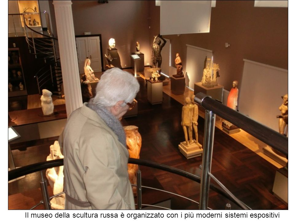 Il museo della scultura russa è organizzato con i più moderni sistemi espositivi
