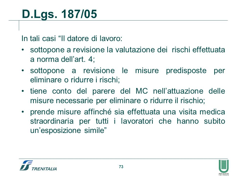 D.Lgs. 187/05 In tali casi Il datore di lavoro: