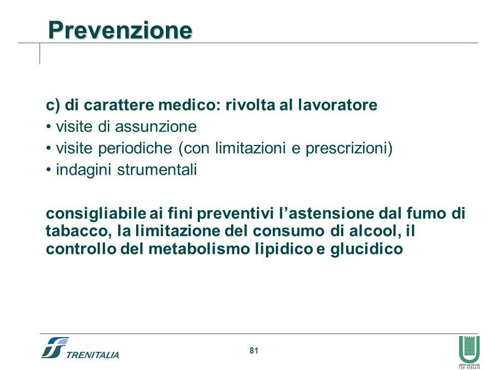Prevenzione c) di carattere medico: rivolta al lavoratore